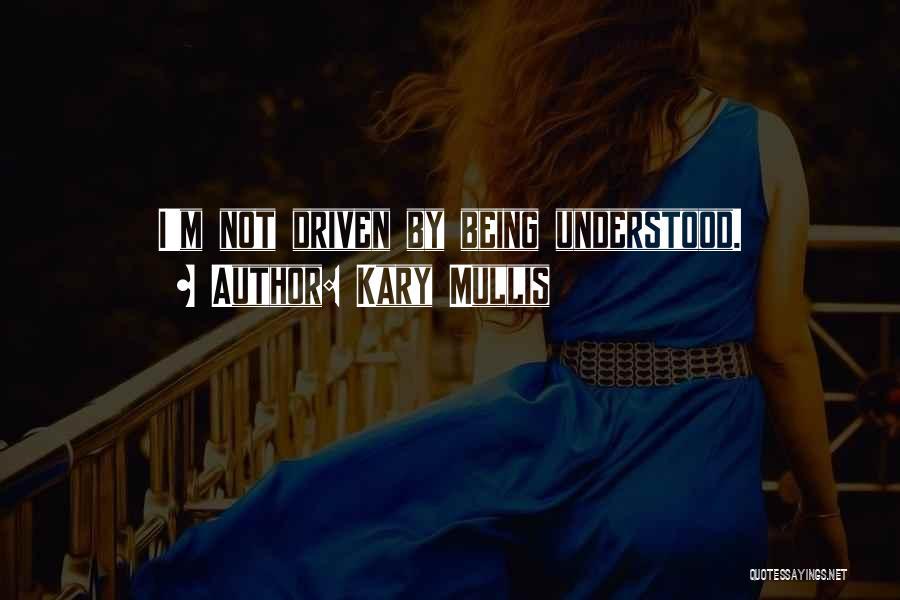 Kary Mullis Quotes 572736