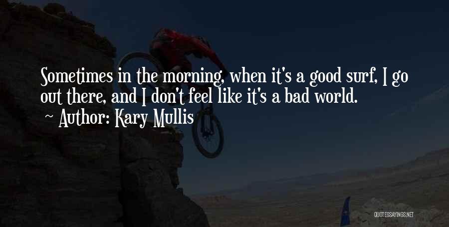 Kary Mullis Quotes 604354