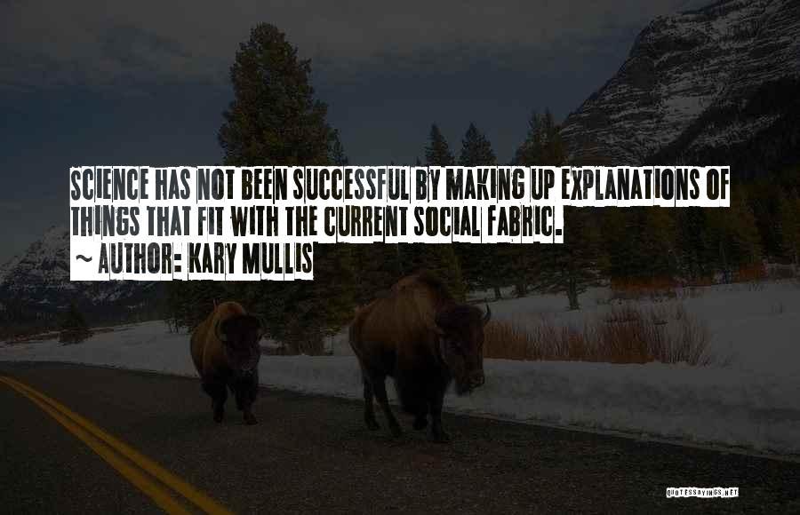 Kary Mullis Quotes 770282