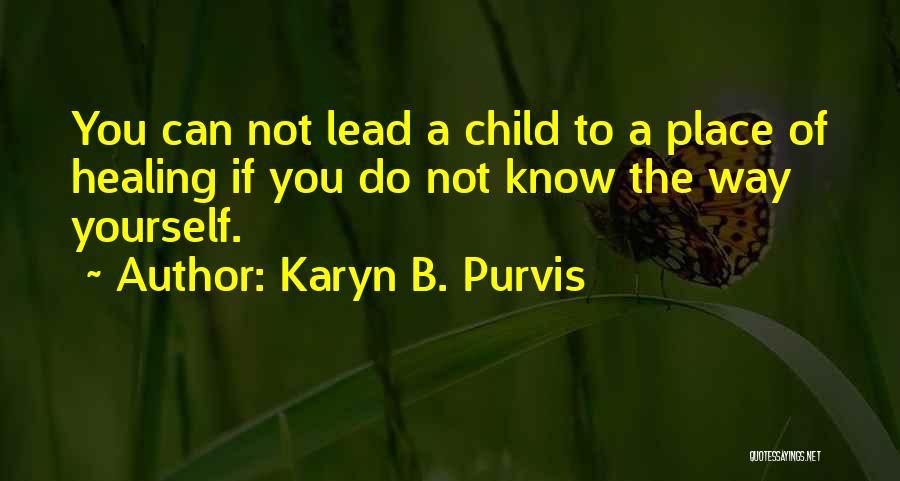 Karyn Purvis Quotes By Karyn B. Purvis