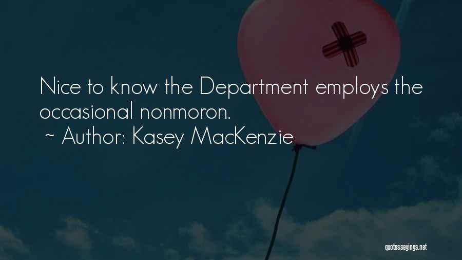 Kasey MacKenzie Quotes 1995025