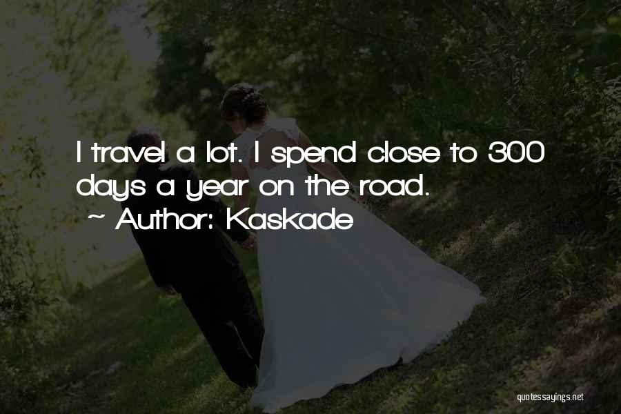 Kaskade Quotes 1032456