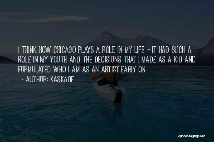 Kaskade Quotes 1133504