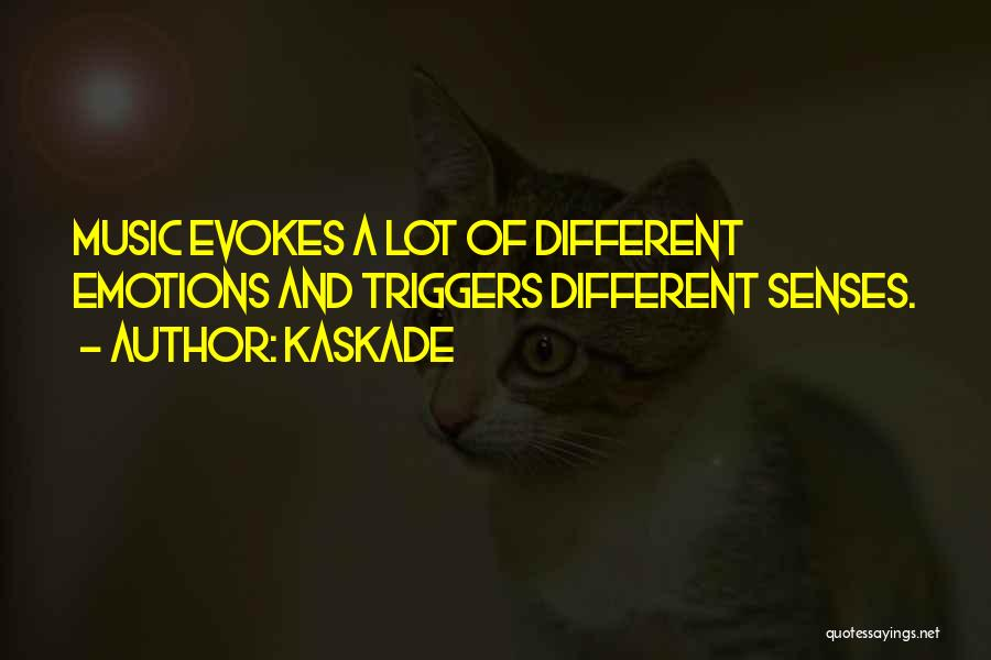 Kaskade Quotes 1139939