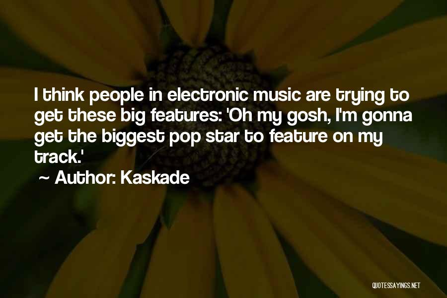 Kaskade Quotes 1370444