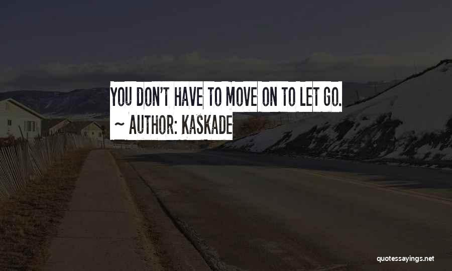 Kaskade Quotes 1402116