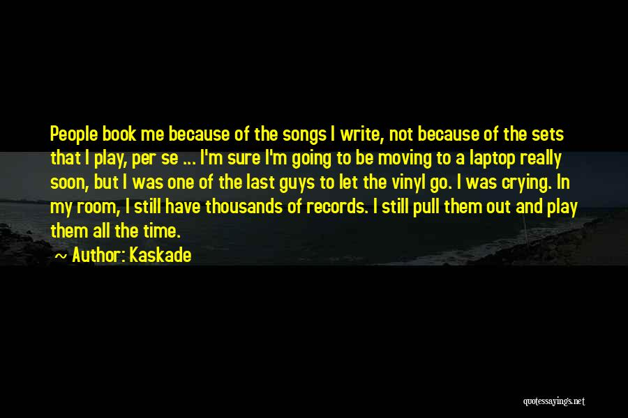 Kaskade Quotes 1477843