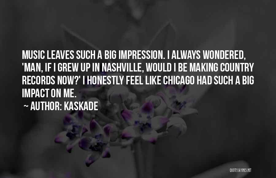Kaskade Quotes 1509700