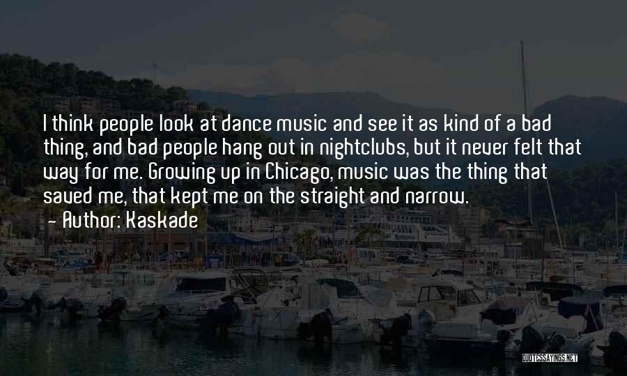 Kaskade Quotes 1588862