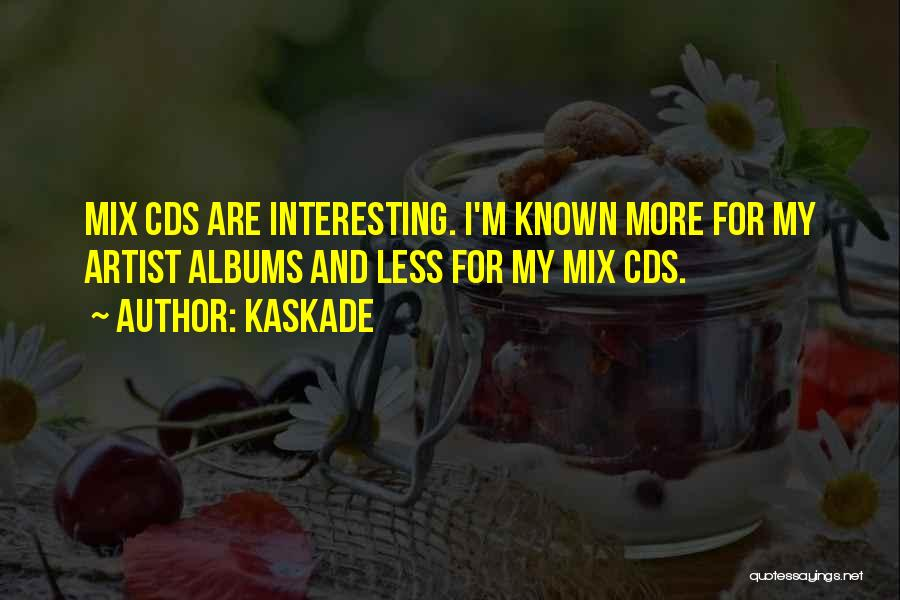 Kaskade Quotes 1614377
