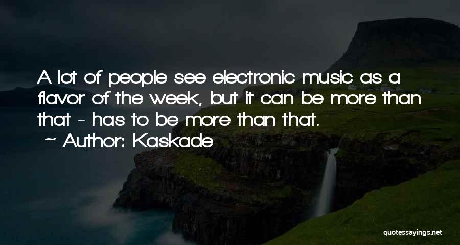 Kaskade Quotes 1654196
