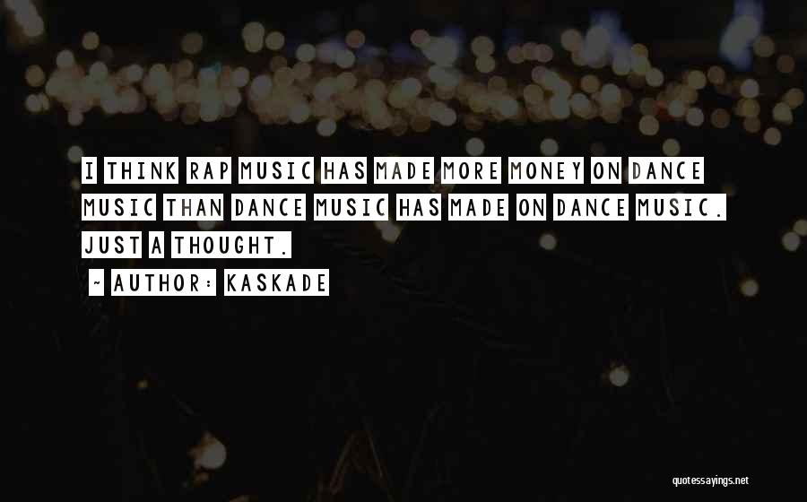 Kaskade Quotes 1744966