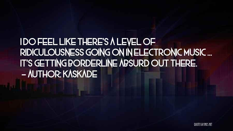 Kaskade Quotes 1767066