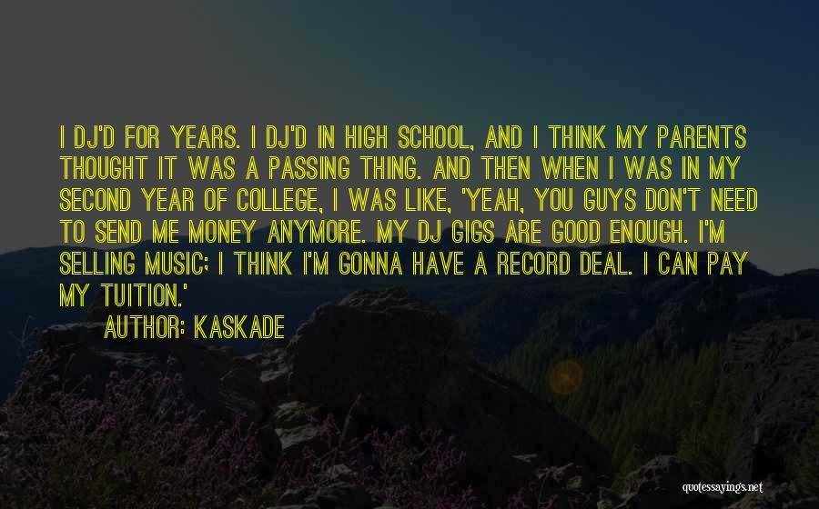 Kaskade Quotes 1794659