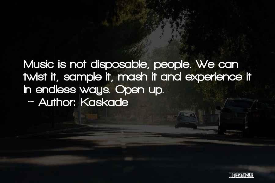 Kaskade Quotes 1868388