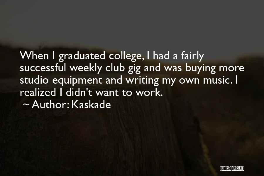 Kaskade Quotes 199242