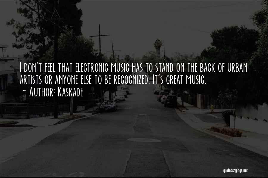 Kaskade Quotes 208066