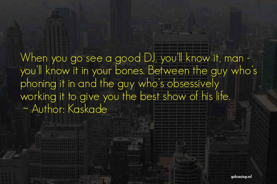 Kaskade Quotes 2127265