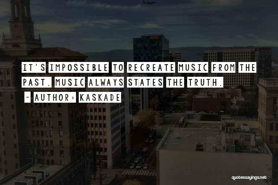 Kaskade Quotes 2201074