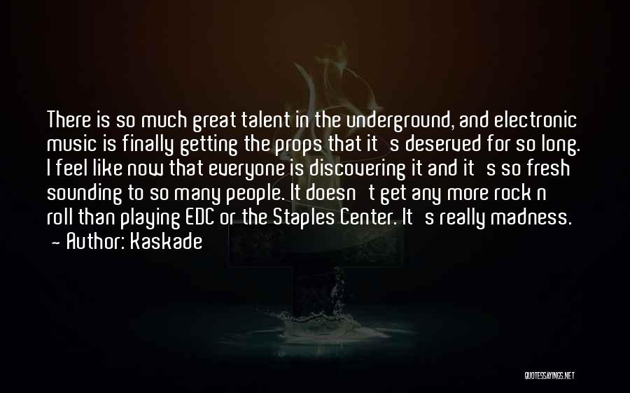 Kaskade Quotes 424088