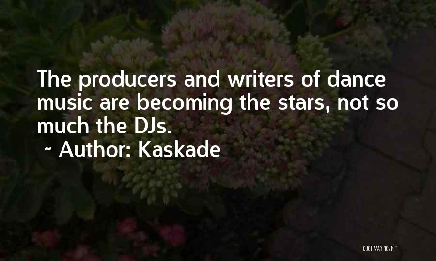 Kaskade Quotes 703846