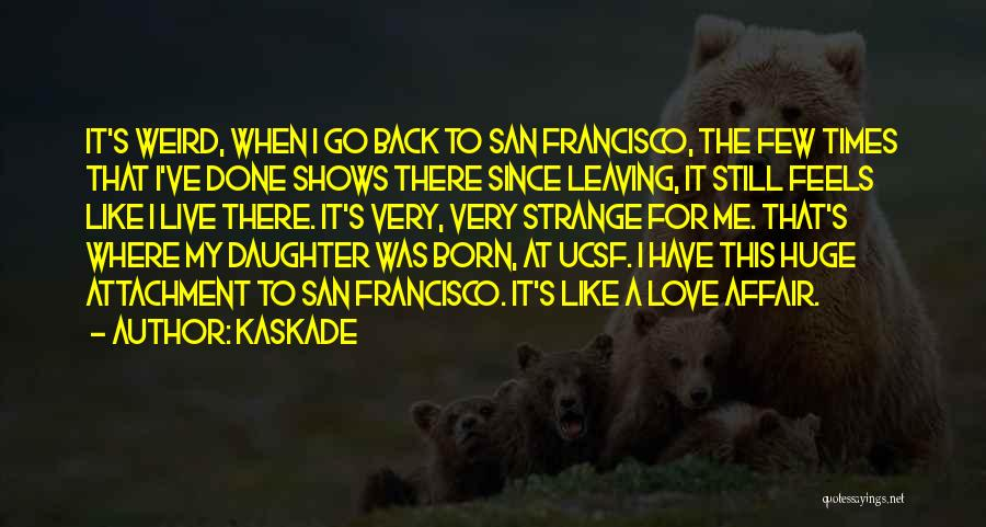 Kaskade Quotes 738783