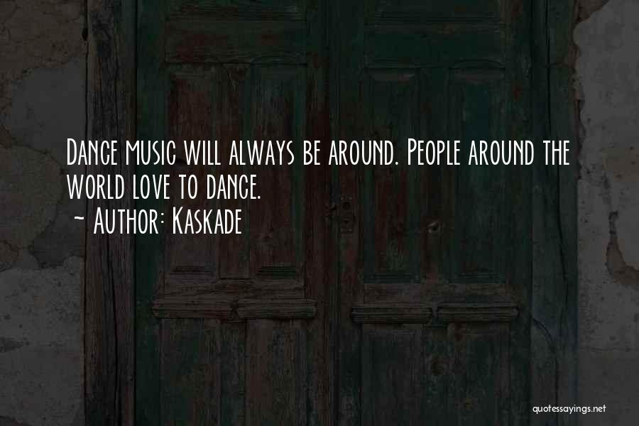 Kaskade Quotes 74952