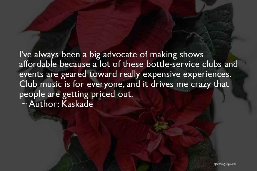 Kaskade Quotes 806380
