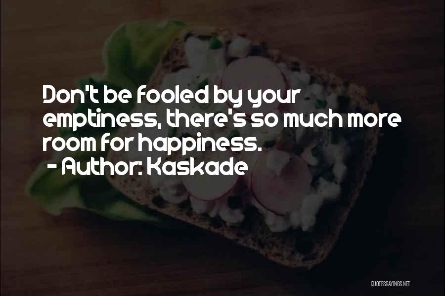 Kaskade Quotes 856826