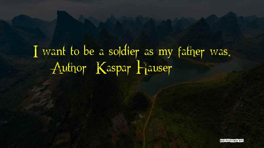 Kaspar Hauser Quotes 1168334
