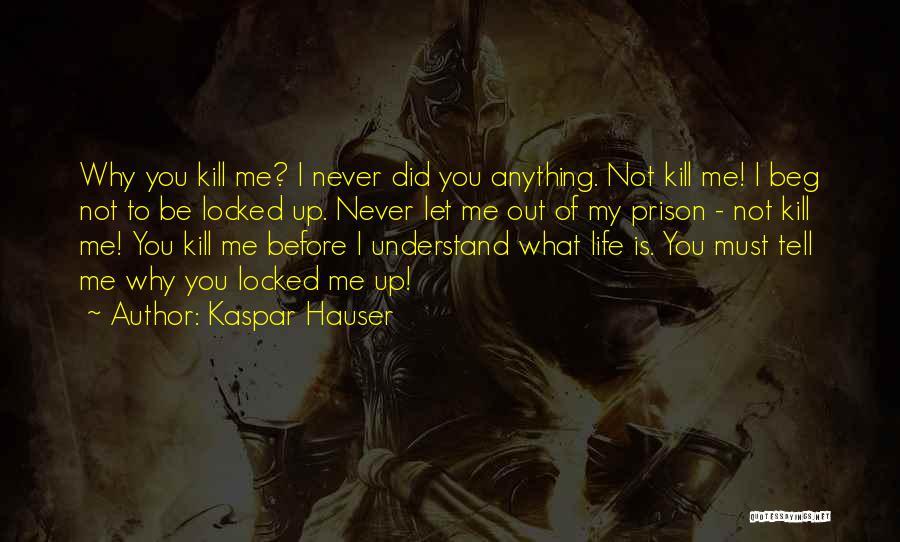 Kaspar Hauser Quotes 1634864