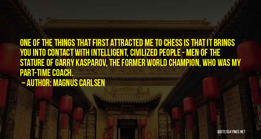 Kasparov Best Quotes By Magnus Carlsen
