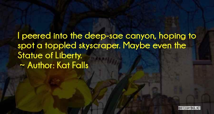 Kat Falls Quotes 1113686