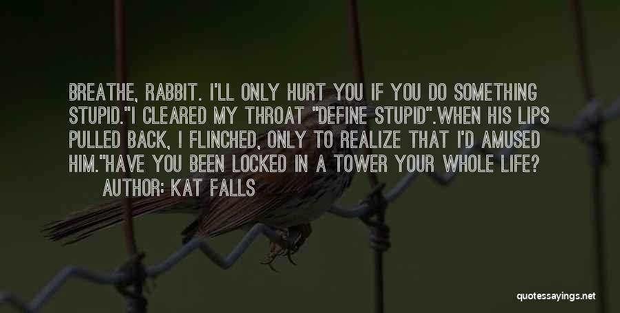 Kat Falls Quotes 1286211