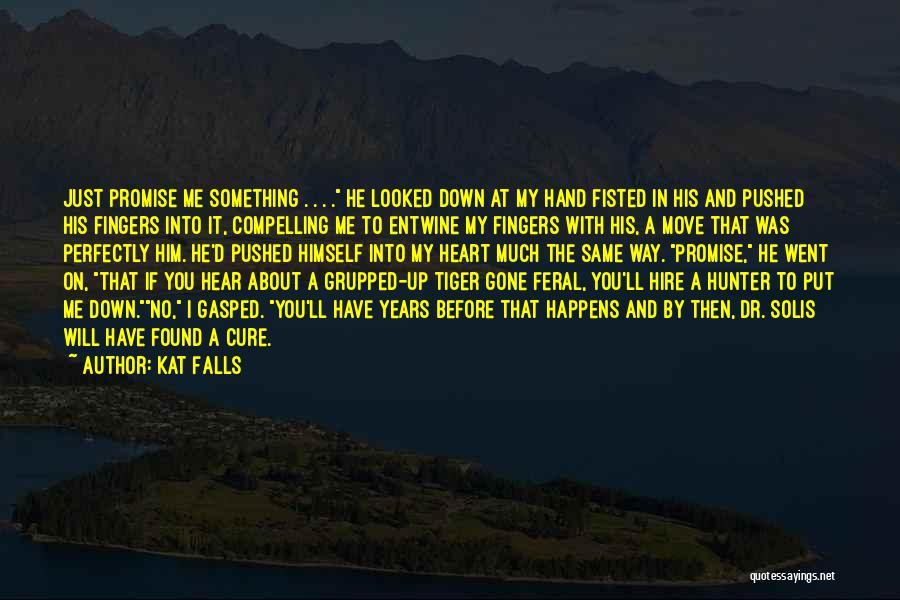 Kat Falls Quotes 1470776