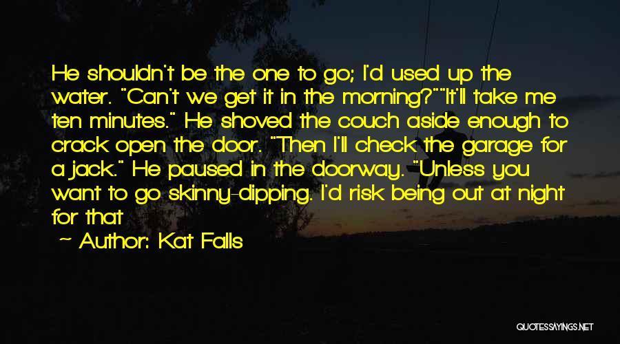 Kat Falls Quotes 1651984