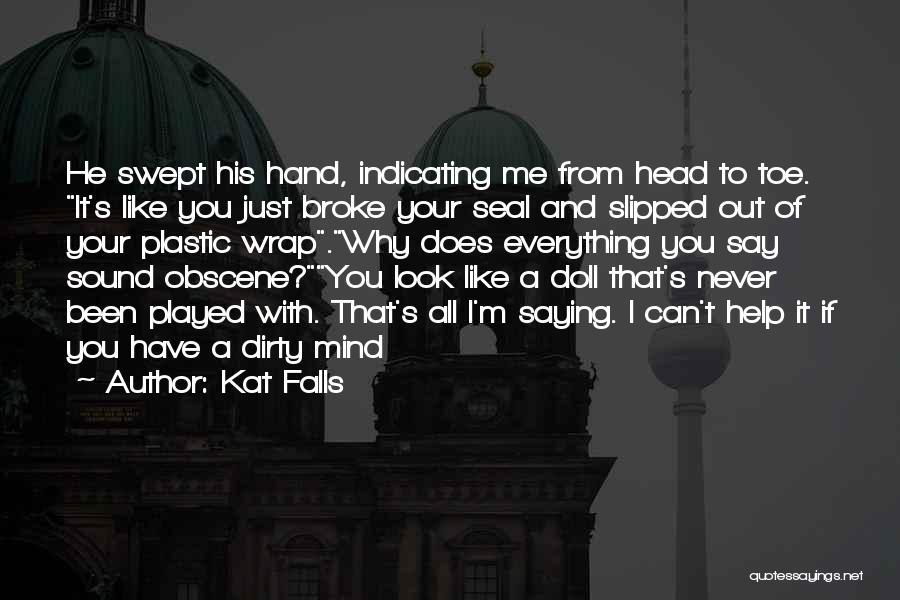 Kat Falls Quotes 1769005