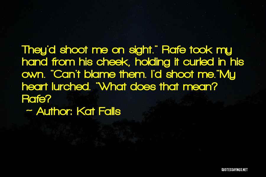 Kat Falls Quotes 426260
