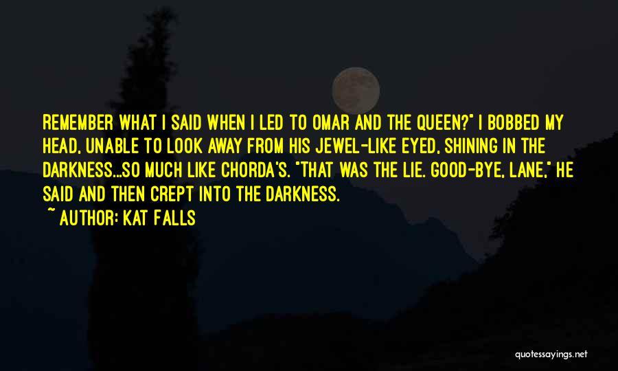 Kat Falls Quotes 542486