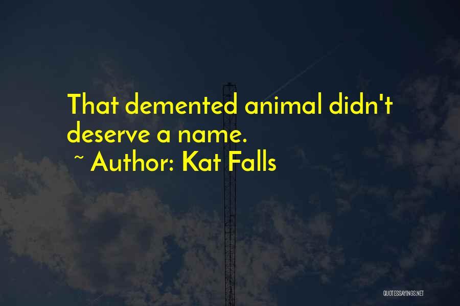 Kat Falls Quotes 676140