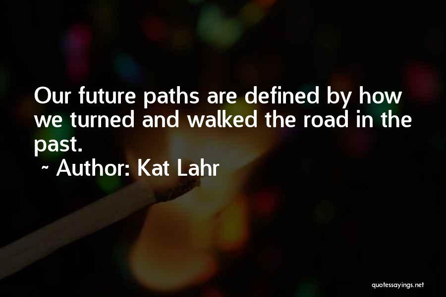 Kat Lahr Quotes 1058551
