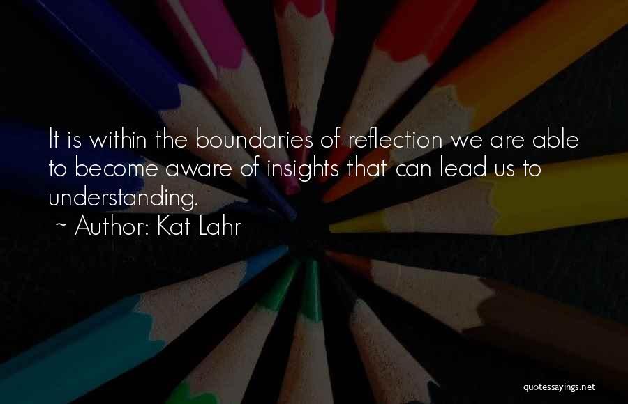 Kat Lahr Quotes 1376949