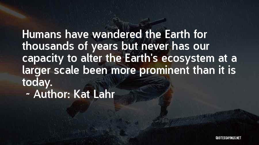 Kat Lahr Quotes 1467649
