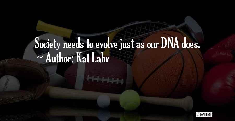 Kat Lahr Quotes 762177