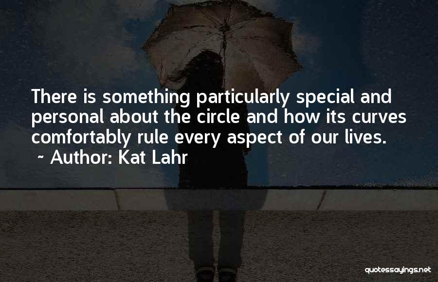 Kat Lahr Quotes 855879