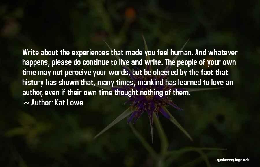 Kat Lowe Quotes 1474699