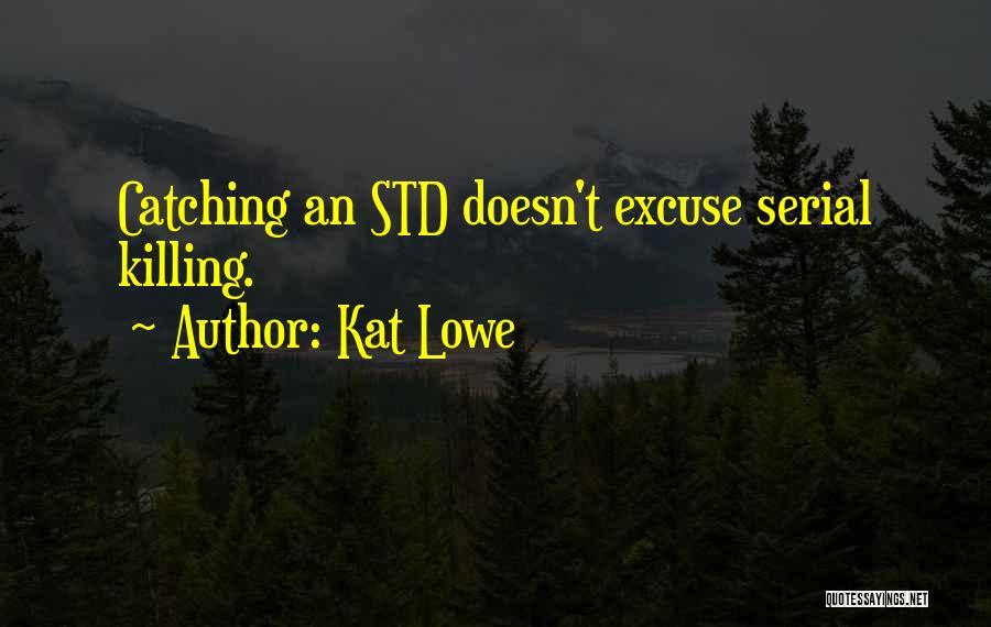 Kat Lowe Quotes 2148774