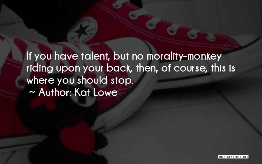 Kat Lowe Quotes 785253