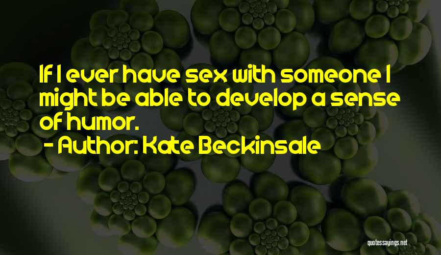 Kate Beckinsale Quotes 1592492