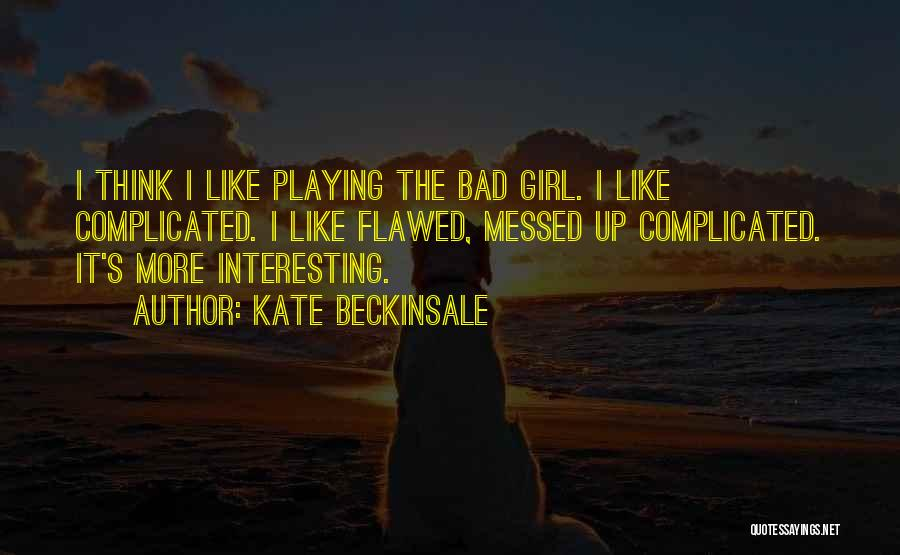 Kate Beckinsale Quotes 437540